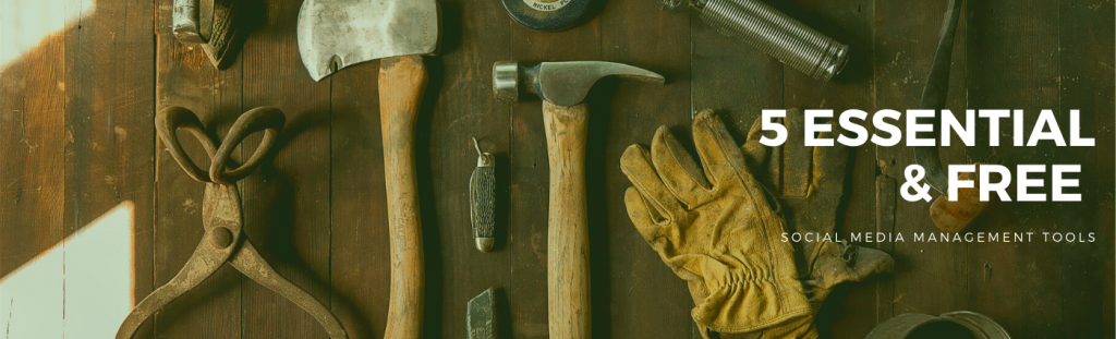 5 Essential and free social media tools